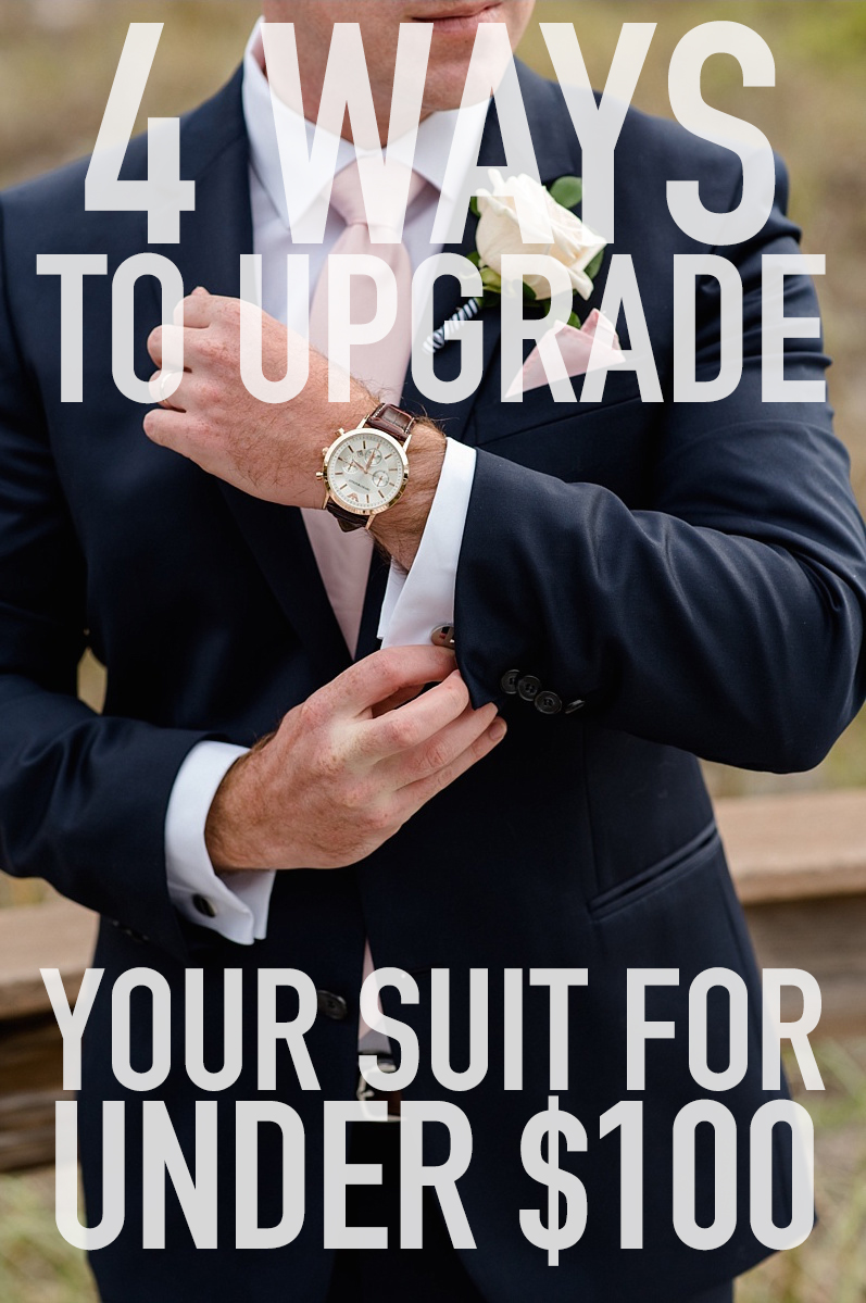 4_ways_to_upgrade_your_suit_for_under_100_dollars